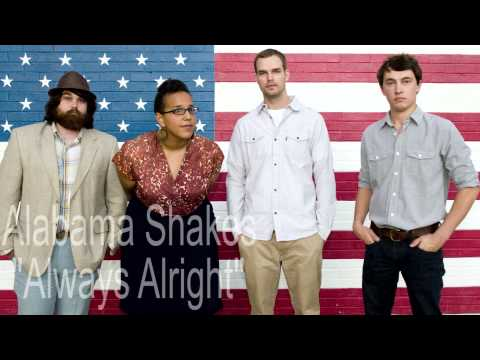 "Alabama Shakes- ""Always Alright"""
