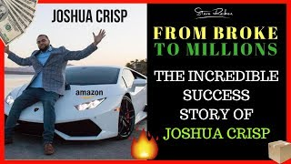 From Dead Broke to 7-Figures Selling on Amazon FBA with Joshua Crisp