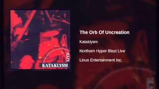 Watch Kataklysm The Orb Of Uncreation video