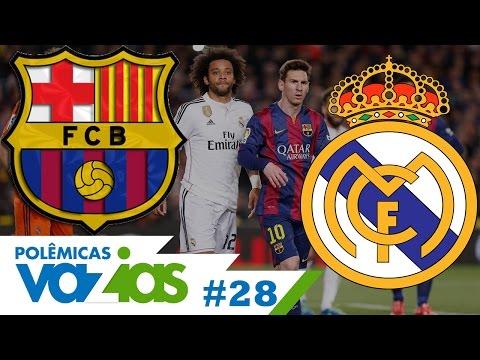 REAL MADRID x BARCELONA – POLÊMICAS VAZIAS #28