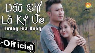 Dẫu Chỉ Là Ký Ức - Lương Gia Hùng [MV Official]
