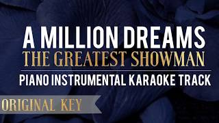 A Million Dreams Original Key The Greatest Showman Piano Instrumental Karaoke Track