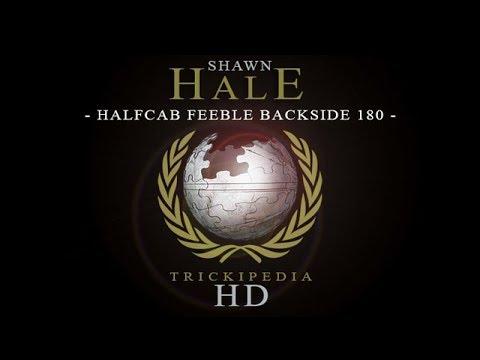 Shawn Hale: Trickipedia - Halfcab Feeble Backside 180