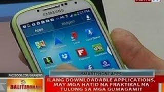 BT: Ilang downloadable apps, may mga hatid na praktikal na tulong sa mga gumagamit