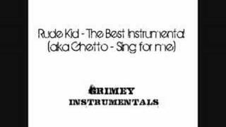 Rude Kid - The Best (Ghetto - Sing for Me Instrumental)