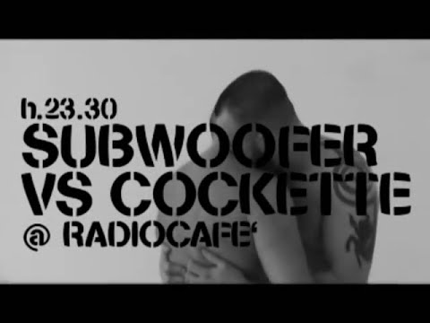 SUBWOOFER VS COCKETTE