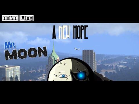 "Mr. Moon: ""A New Hope"" - Arma 3 Life Ep. 1"