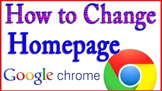 How to Change Homepage on Google Chrome 2015