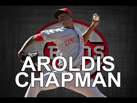 The Cuban Missile: The Legend Of Aroldis Chapman
