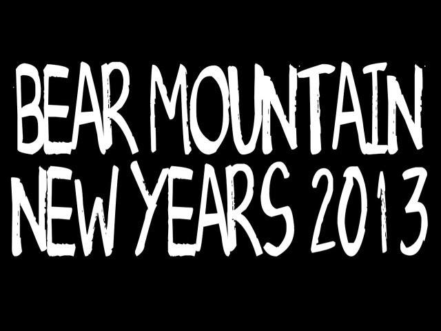 BEAR MOUNTAIN NEW YEARS 2013