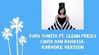 Yura Yunita Ft Glenn Fredly Cinta Dan Rahasia Karaoke Version