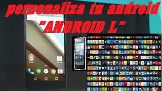 La mejor apariencia de ANDROID L  en cualquier android