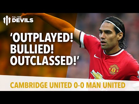 Outplayed! Bullied! Outclassed! | Cambridge United 0 Manchester United...
