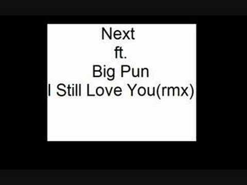 Next ft. Big Pun - I Still Love You(rmx) Video