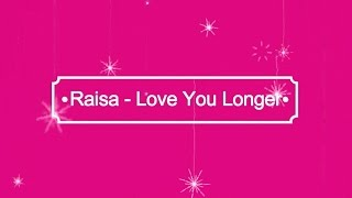 Download Lagu Raisa - Love You Longer KARAOKE TANPA VOKAL Gratis STAFABAND