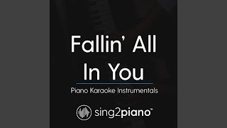 Fallin 39 All In You Higher Key Originally Performed By Shawn Mendes Piano Karaoke Version