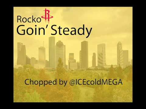 Rocko - Goin Steady (Chopped by @ICEcoldMEGA)