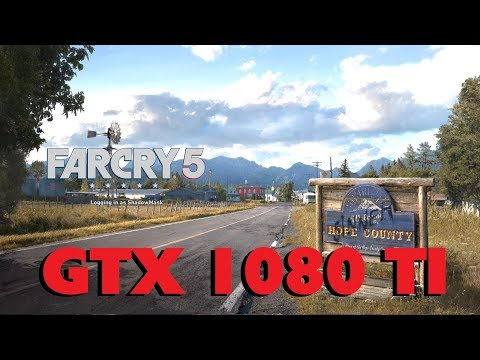 Far Cry 5 Benchmark GTX 1080 Ti 1080p/1440p/2160p (Ultra Preset)
