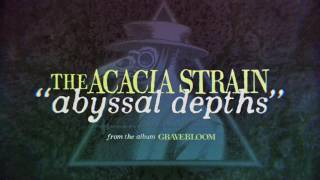 The Acacia Strain - Abyssal Depths