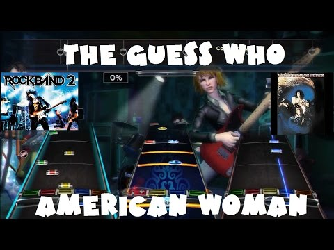The Guess Who - American Woman - @RockBand 2 Expert Full Band