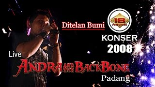 "LIVE !! ANDRA AND THE BACKBONE - DITELAN BUMI "" PADANG 2008 (Live Konser)"