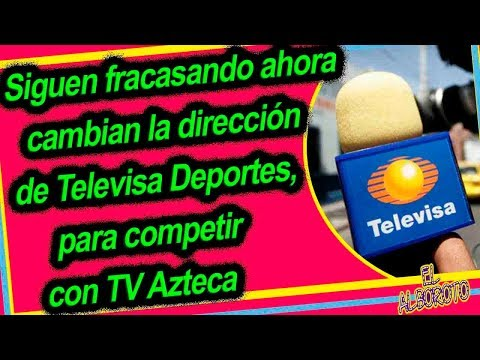 Televisa cambia la dirección de deportes para intentar aumentar el rating