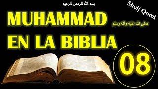 Clase 08, Las Profecias Biblicas Sobre Profeta Muhammad en El sagrado Corán, 1ª parte, Sheij Qomi
