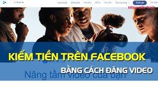 Kiếm tiền bằng video trên Facebook