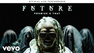 "Future - ""Promise U That"" Official Live Performance 