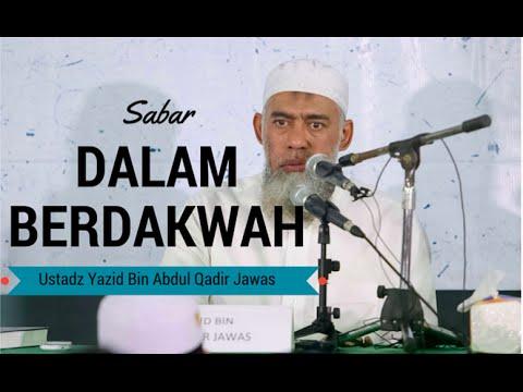 Sabar Dalam Berdakwah - Ustadz Yazid Bin Abdul Qadir Jawas