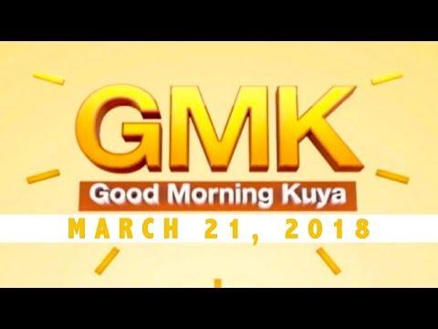 Good Morning Kuya (March 21, 2018)