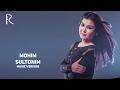 Mohim Sultonim Мохим Султоним Music Version mp3