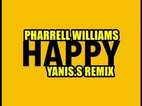 Pharrell Williams - Happy (YANIS.S REMIX)