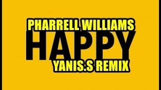 Pharrell Video - Pharrell Williams - Happy (YANIS.S REMIX)