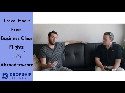 Travel Hacking: Free Business Class Flights [Drop Ship Lifestyle]