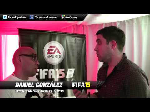 FIFA15 | Daniel González, Gerente Marketing EA Sport Latam #FIFAnaticos
