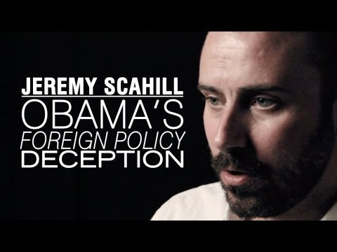 Jeremy Scahill: Obama's Foreign Policy Deception