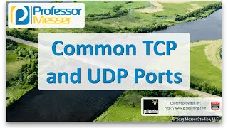 Common TCP and UDP Ports - CompTIA Network+ N10-006 - 5.9
