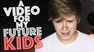 A Video for my Future Kids