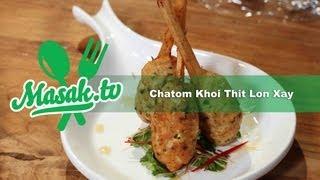 Chatom Kho Thit Lon Xay | Resep #025