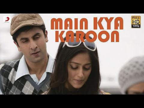Main Kya Karoon - Official Full Song Video - Barfi video