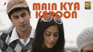 Barfi - Main Kya Karoon - Official Full Song - Barfi