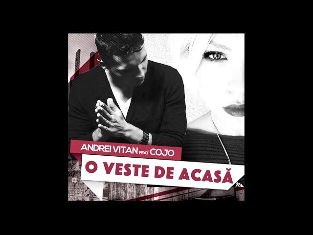 Andrei Vitan feat. Cojo - O veste de acasa (Official Lyric Video)