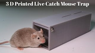 3D Printed Live Catch Mousetrap Invented By A 16 Year Old Youtube Viewer.