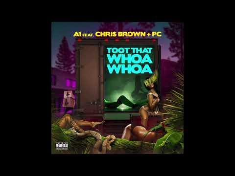 A1 feat. Chris Brown & PC (Chrishan) - Toot That Whoa Whoa (Remix)