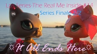 LPS Series-The Real Me Inside #14-It All Ends Here(Series Finale 2/2) {SE2}