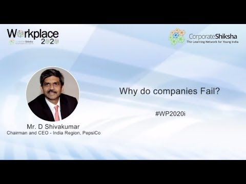 Why do Companies Fail? - D Shivakumar, CEO & Chairman, PepsiCo India