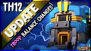 TH12 UPDATE | TROOP BALANCE CHANGES | NERFS and BUFFS | Clash of Clans