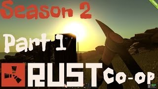 Rust Alpha Co-Op Gameplay Walkthrough / Let's Play Season 2 Part 1 - Say Hello to PartiallyRoyal
