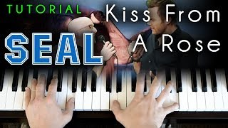 Seal - Kiss From a Rose (piano tutorial & cover)
